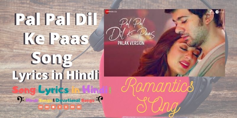 Pal Pal Dil Ke Paas Song Lyrics in Hindi
